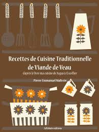 livre de cuisine traditionnelle recettes de cuisine traditionnelle de viande de veau les recettes d