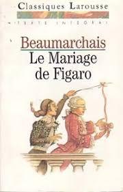 le mariage de figaro beaumarchais le mariage de figaro de beaumarchais fildediane s weblog