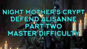 tfotdb night mother s crypt defend alisanne part two master tfotdb night mother s crypt defend alisanne part two master difficulty