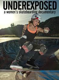 amazon com underexposed a women u0027s skateboarding documentary