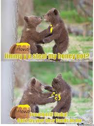 Honey Meme - y u steal my honey pot jimmy by idevilx meme center
