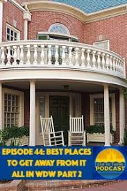 episode 44 best places to get away from it all in wdw part 2