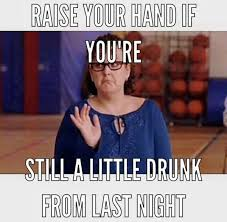 Funny Drunk Girl Memes - drunk memes best funny drinking pictures