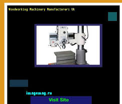 Woodworking Machinery Manufacturers In Gujarat by Woodworking Machinery Manufacturers Uk 155006 The Best Image