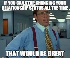 Status Meme - that would be great meme imgflip