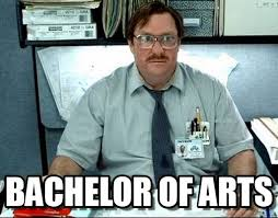Bachelor Meme - bachelor of arts milton meme on memegen