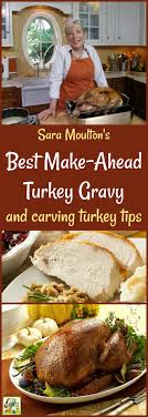 Moulton Thanksgiving Best Make Ahead Turkey Gravy Carving Turkey Tips