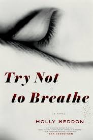 book review u0027try not to breathe u0027 is psychological thriller