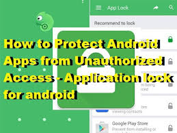 app locker android to protect android apps from unauthorized access application