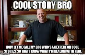 Pawn Stars Rick Meme - cool story bro imgflip
