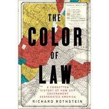 the color of law a forgotten history of how our government