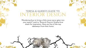 How To Interior Design Your Home Teresa And Guero U0027s Guide To Interior Design Photo Galleries