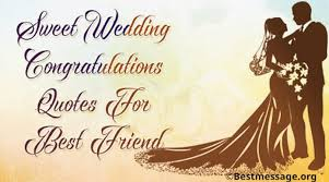 congratulations on your wedding wedding congratulations wishes and messages for best friend best