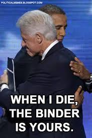 Binder Meme - political memes bill clinton binders full of women ii