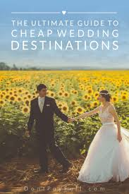 cheap destination weddings the ultimate guide to cheap destination weddings destinations
