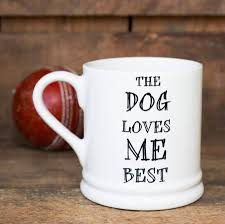 the dog or cat loves me best u0027 mug by sweet william designs