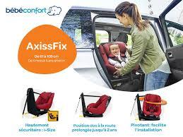 comparatif siège auto bébé testez le siège auto axissfix de bébé confort