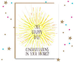 congratulations on your divorce card oh happy day congratulations on your divorce divorce card