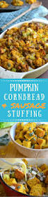 pumpkin cornbread stuffing with country sausage and sage the