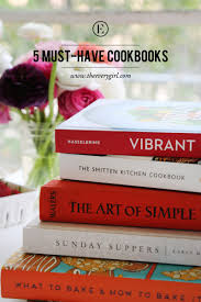 5 must have cookbooks the everygirl