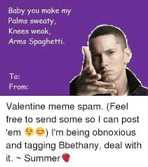 Make Free Memes - baby you make my palms sweaty knees weak arms spaghetti to from
