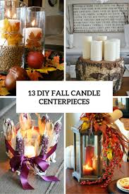 candle centerpieces 13 diy fall candle centerpieces to bring warmth in shelterness