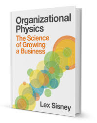 success organizational physics by lex sisney