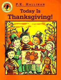 Is Thanksgiving Today 9780824986377 Today Is Thanksgiving Abebooks P K Hallinan