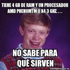 Amd Meme - meme bad luck brian tiene 4 gb de ram y un procesador amd