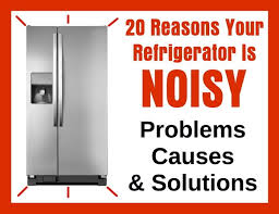 refrigerator fan noise 20 reasons your refrigerator is noisy problems causes
