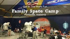 Alabama travel the world images Travel out of this world family space camp huntsville al jpg