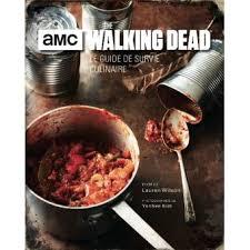 Beau Livre De Cuisine Gratuit Walking Dead Le Guide De Survie Culinaire Collectif Relié