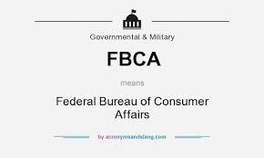 bureau of consumer affairs fbca federal bureau of consumer affairs in government