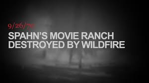 Wildfire Ranch by Spahn U0027s Movie Ranch Destroyed By Wildfire On Vimeo