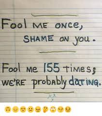 Shame On You Meme - 25 best memes about fool me once shame on you fool me once