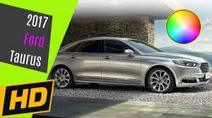 2017 ford taurus china paint colors youtube