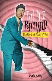 little richard the birth of rock u0027n u0027 roll david kirby