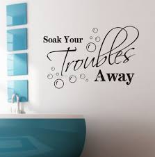 soak your troubles away removable wall decals quotes inspirational soak your troubles away removable wall decals quotes inspirational quotes wall art vinyl lettering room decor free shipping in wall stickers from home