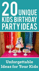kids birthday party ideas kids birthday party ideas create unforgettable birthdays for your