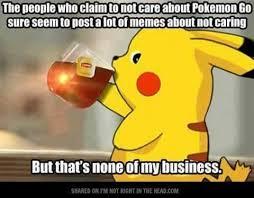 Tea Meme - pikachu drinking tea pokémon go know your meme