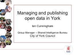 bureau york managing and publishing open data in york ian cunningham