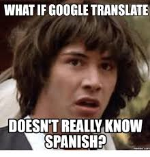 Translate Meme - 25 best memes about google translate from picture google