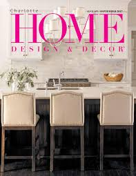 home decor innovations charlotte nc augustseptember 2017charlotte by home design u0026 decor magazine issuu