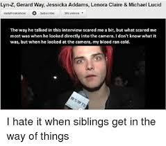 Gerard Way Memes - lyn z gerard way jessicka addams lenora claire michael lucid