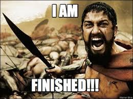 Finished Meme - meme maker i am finished