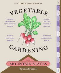 Florida Vegetable Gardening Guide by The Timber Press Guide To Vegetable Gardening In The Mountain