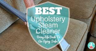 Steam Cleaner Upholstery Best Upholstery Steam Cleaner Top Picks 2018 U2022 Home Cleaning Lab