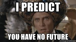 Christopher Walken Memes - i predict you have no future psychic christopher walken meme