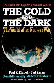 the cold and the dark the world after nuclear war paul r