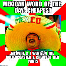 Mexican Word Of The Day Meme - mexican word of the day cheapest on memegen